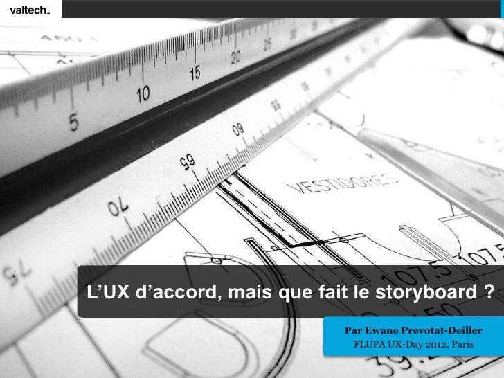 FLUPA UX-Day 2012 : L'UX, d'accord, mais que fait le storyboard ? par Ewane Prevotat-Deiller