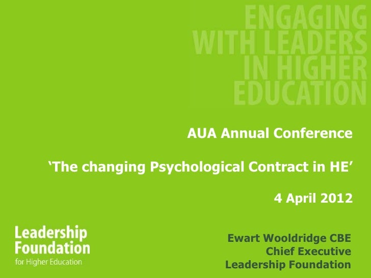 """AUA Annual Conference""""The changing Psychological Contract in HE""""                                4 April 2012              ..."""
