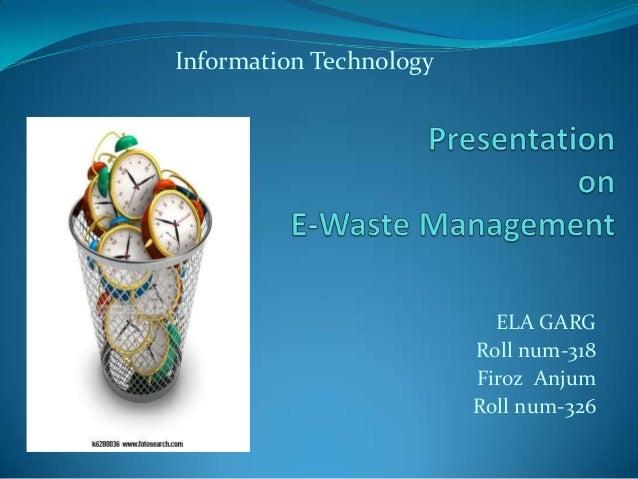 Information Technology                           ELA GARG                         Roll num-318                         Fir...