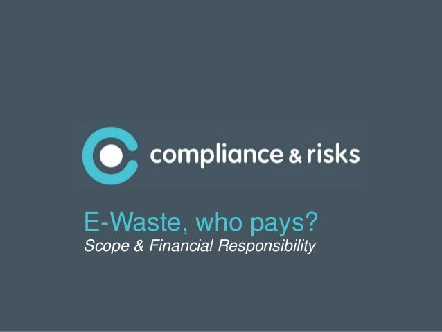 |1E-Waste, who pays?Scope & Financial Responsibility