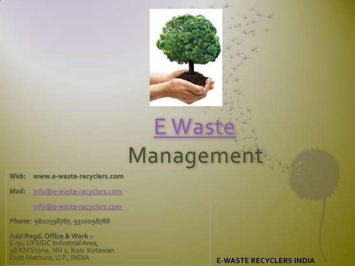 E Waste                                     ManagementWeb:    www.e-waste-recyclers.comMail:   info@e-waste-recyclers.com ...