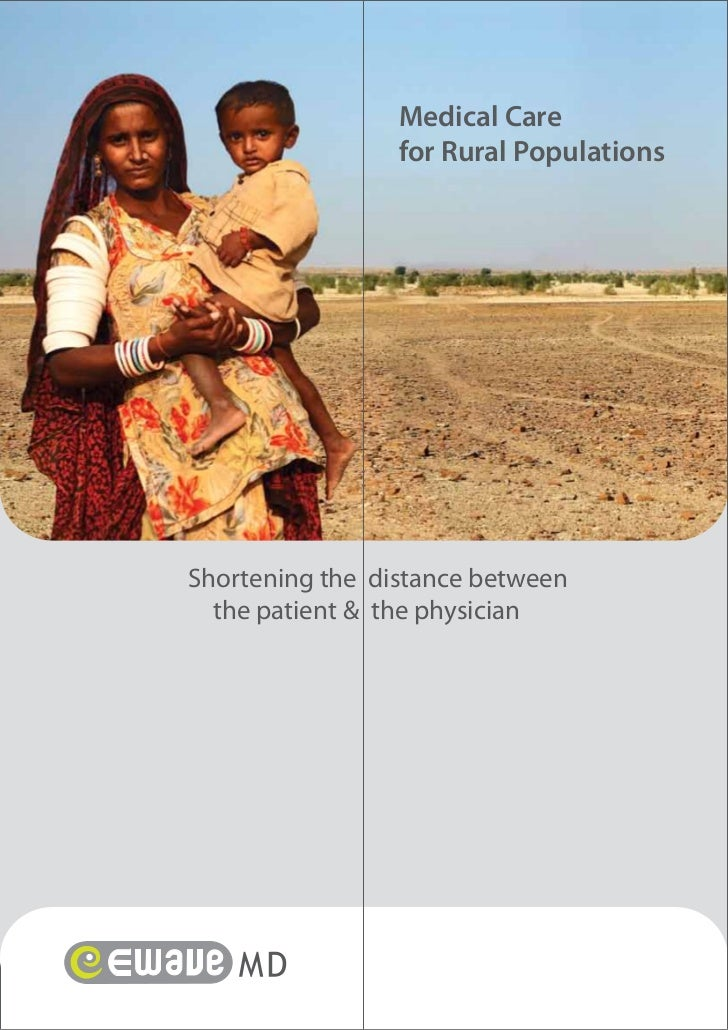 Medical Care                 for Rural PopulationsShortening the distance between  the patient & the physician