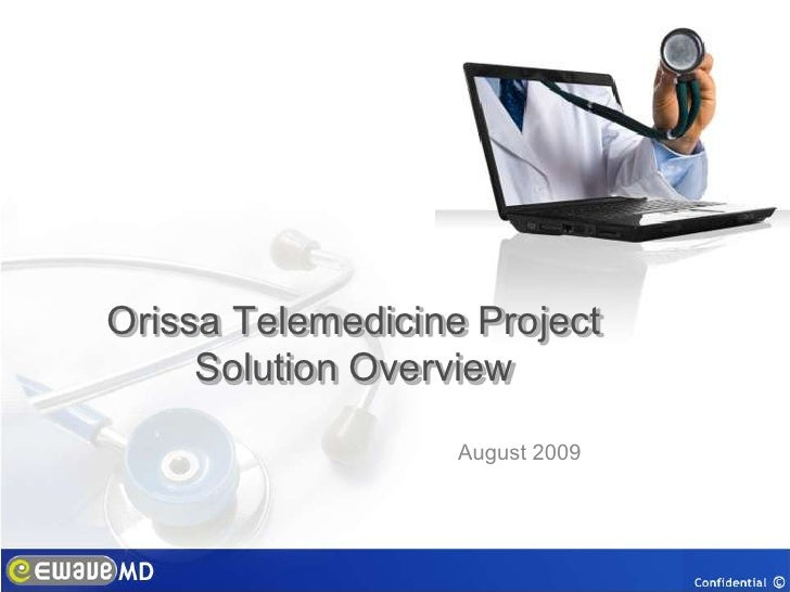 Orissa Telemedicine ProjectSolution Overview<br />August 2009<br />
