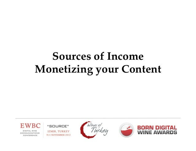 Sources of IncomeMonetizing your Content!