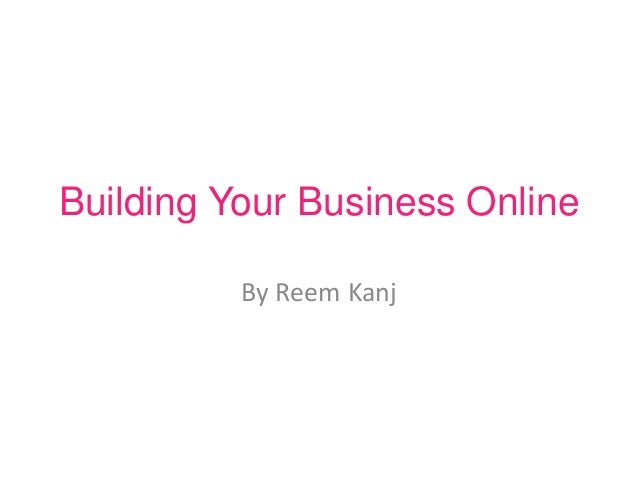 Building Your Business Online By Reem Kanj
