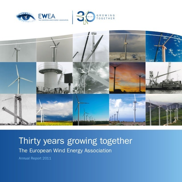 Thirty years growing togetherThe European Wind Energy AssociationAnnual Report 2011                                       ...