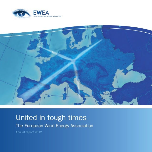 United in tough timesThe European Wind Energy AssociationAnnual report 2012