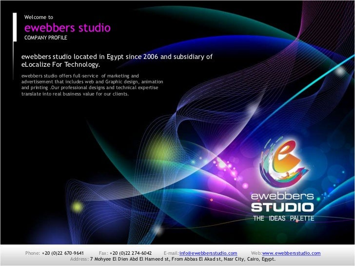 Welcome to<br />ewebbers studio<br />COMPANY PROFILE<br />About us<br />ewebbers studio located in Egypt since 2006 and su...