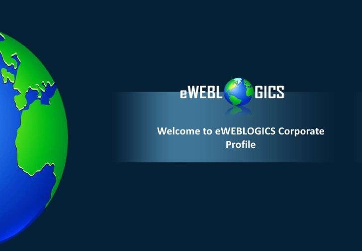 Welcome to eWEBLOGICS Corporate             Profile