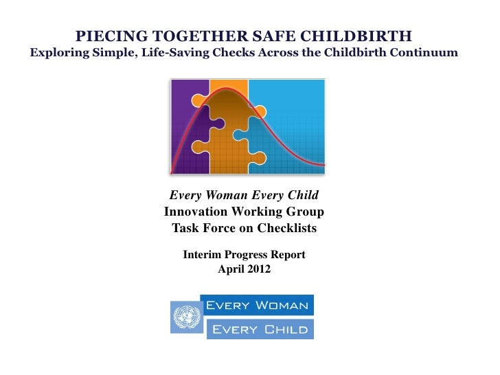 PIECING TOGETHER SAFE CHILDBIRTHExploring Simple, Life-Saving Checks Across the Childbirth Continuum                      ...