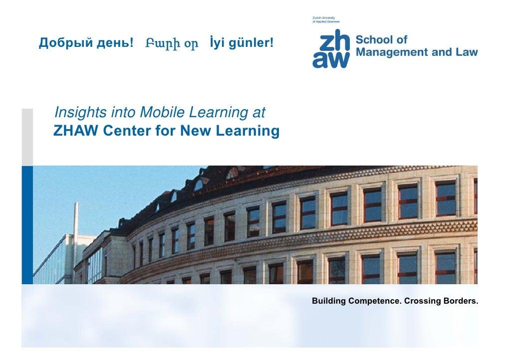 Добрый день! Բարի օր İyi günler! Insights into Mobile Learning at ZHAW Center for New Learning                            ...