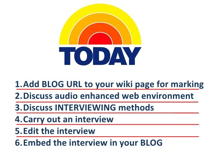 <ul><li>Add BLOG URL to your wiki page for marking </li></ul><ul><li>Discuss audio enhanced web environment </li></ul><ul>...