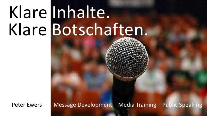 Klare Inhalte.Klare Botschaften.Peter Ewers   Message Development – Media Training – Public Speaking