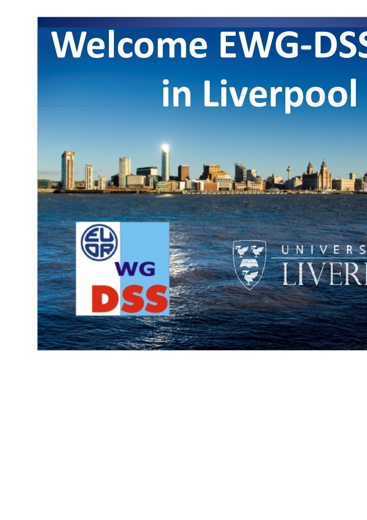 Welcome EWG-DSS 2012     in Liverpool