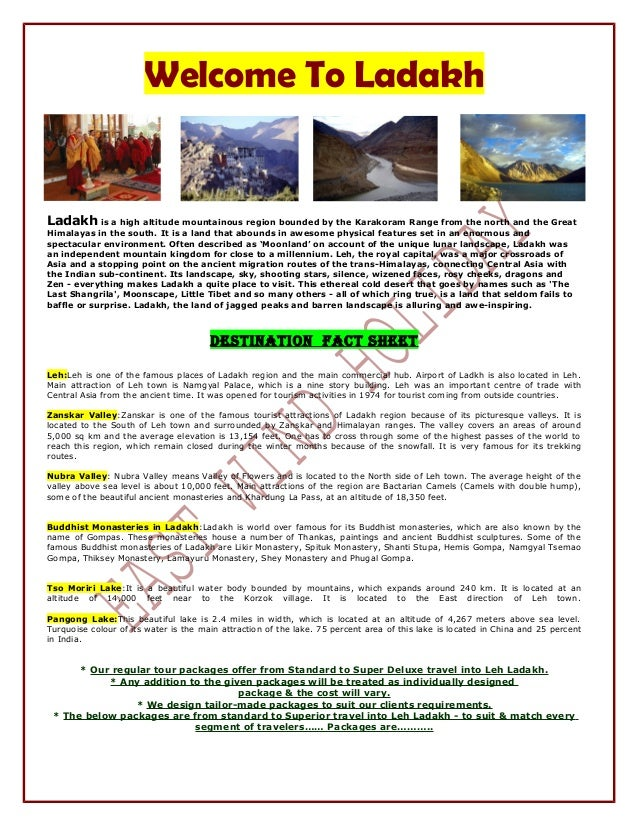 Welcome To Ladakh Ladakh is a high altitude mountainous region bounded by the Karakoram Range from the north and the Great...