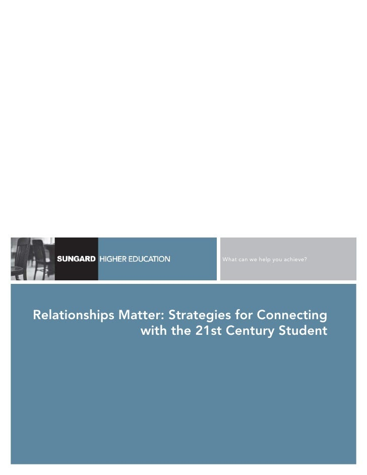 What can we help you achieve?     Relationships Matter: Strategies for Connecting                  with the 21st Century S...
