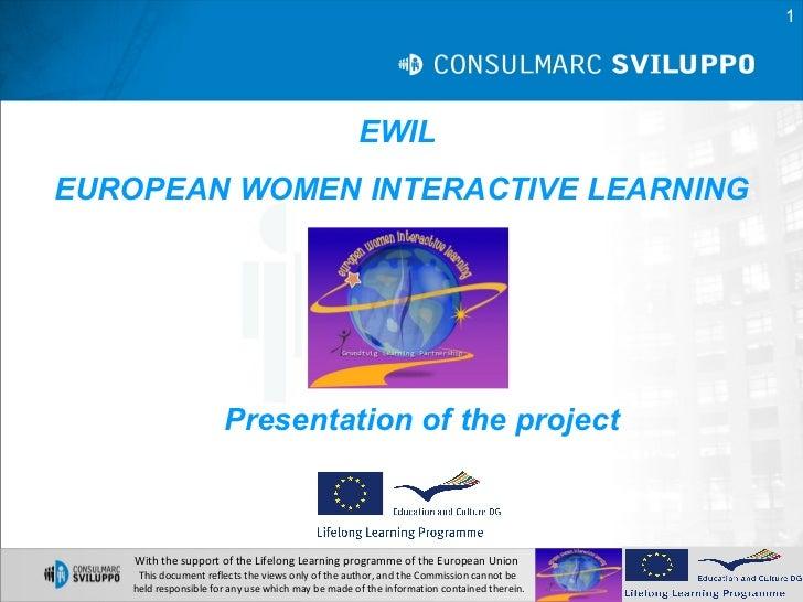 1                                                   EWILEUROPEAN WOMEN INTERACTIVE LEARNING                      Presentat...