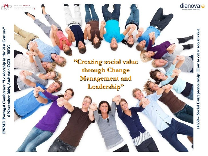 """EWMD Portugal Conference """"Leadership in the 21st Century"""" 6 November 2009, Auditório CGD – ISEG  """" Creating social value t..."""
