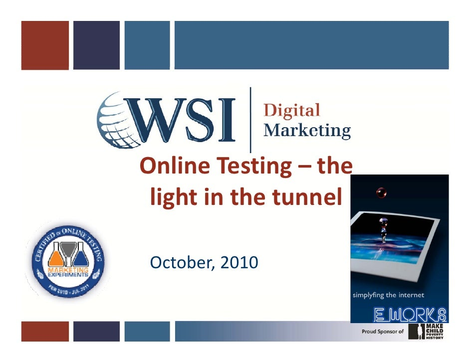 Online Testing – the  O li T i          h  light in the tunnel  light in the tunnel   October, 2010