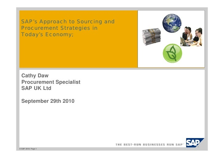 SAP's Approach to Sourcing and  Procurement Strategies in  Today's Economy;       Cathy Daw   Procurement Specialist   SAP...
