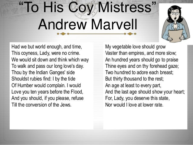 the theme of time in his coy mistress by marvell Free essay: the theme of romantic love in to his coy mistress by andrew marvell and valentine by carol ann duffy for this assignment, i have chosen to.