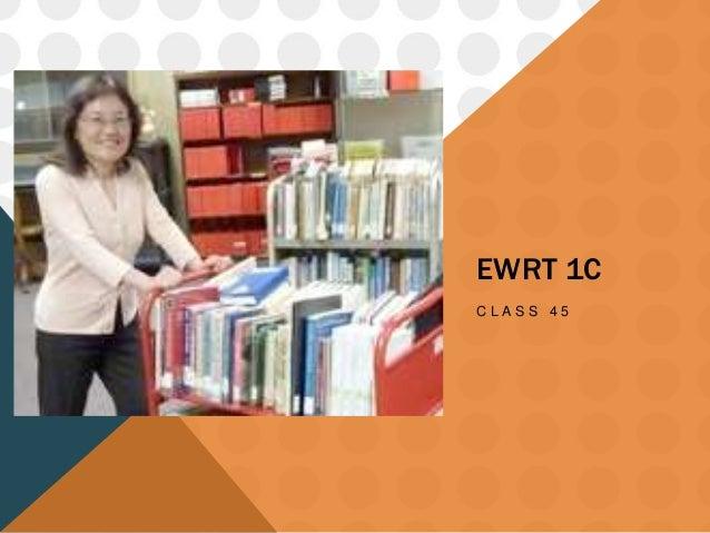 EWRT 1C C L A S S 4 5