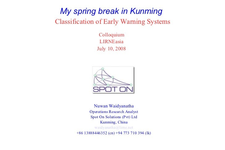 My spring break in Kunming Classification of Early Warning Systems                    Colloquium                    LIRNEa...