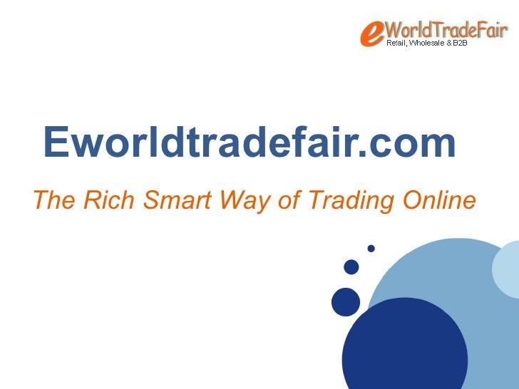 Company  LOGO       Eworldtradefair.com The Rich Smart Way of Trading Online