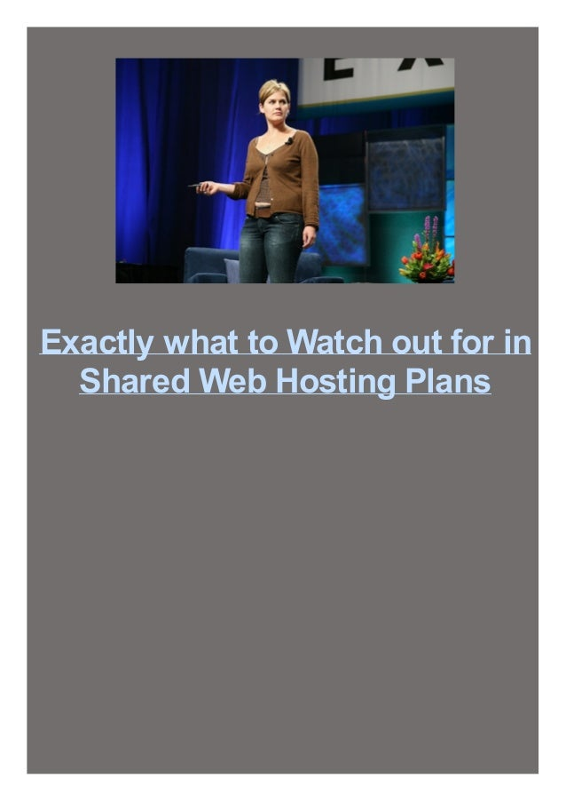 Exactly what to Watch out for in Shared Web Hosting Plans