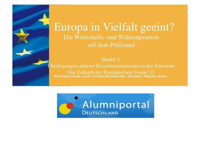 Europa in Vielfalt geeint?        Die Wirtschafts- und Währungsunion                  auf dem Prüfstand                   ...