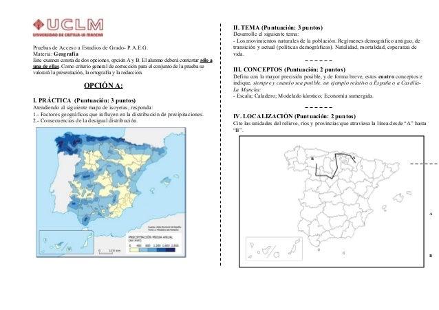 Pruebas de Acceso a Estudios de Grado- P.A.E.G.Materia: GeografíaEste examen consta de dos opciones, opción A y B. El alum...