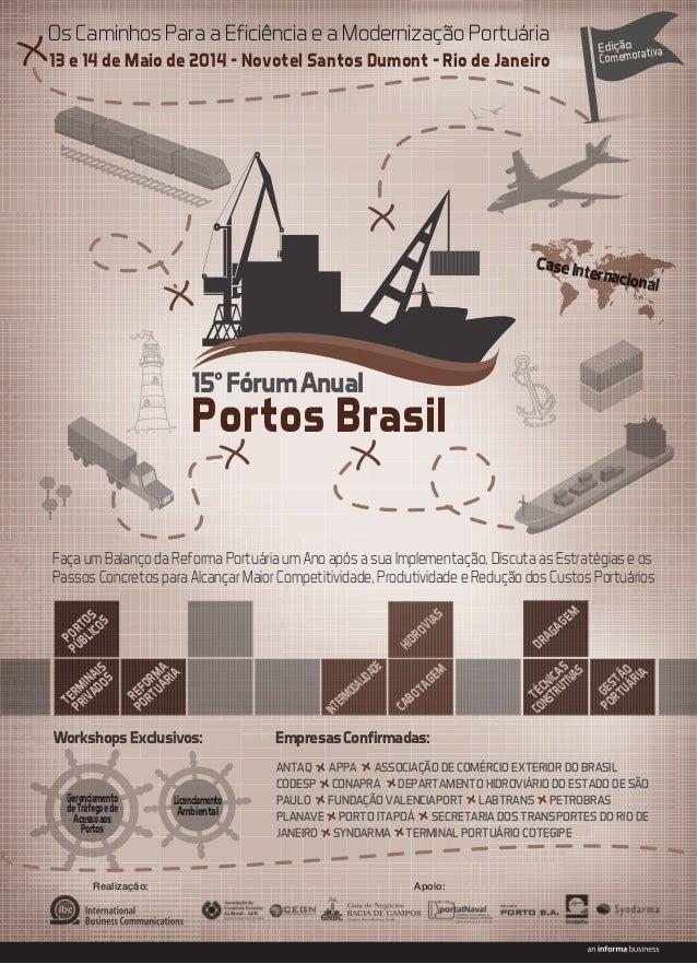 Os Caminhos Para a Eficiência e a Modernização Portuária  X 13 e 14 de Maio de 2O14 – Novotel Santos Dumont - Rio de Janei...