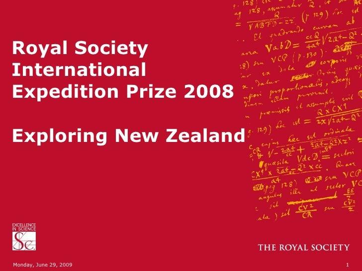 Royal Society International Expedition Prize 2008 Exploring New Zealand Monday, June 29, 2009