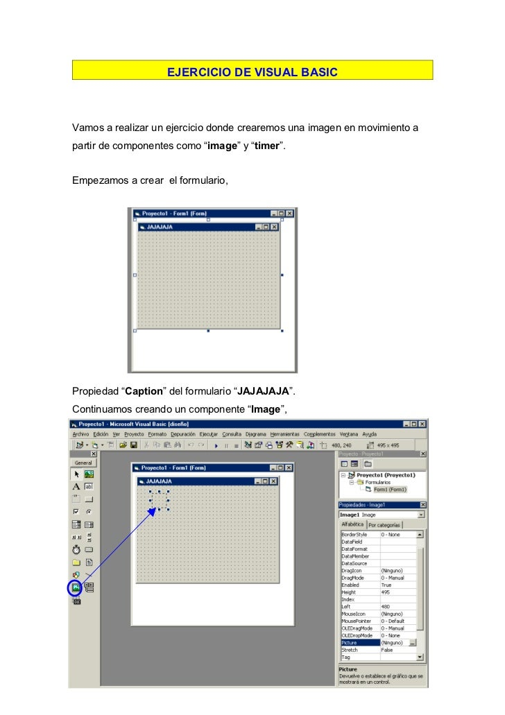 EJERCICIO DE VISUAL BASICVamos a realizar un ejercicio donde crearemos una imagen en movimiento apartir de componentes com...