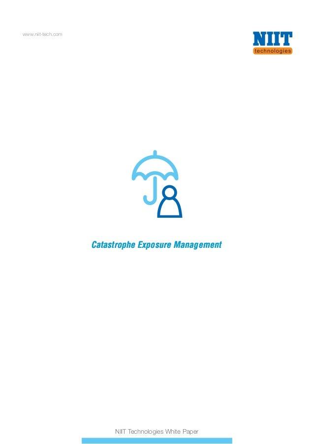 www.niit-tech.com  Catastrophe Exposure Management  NIIT Technologies White Paper