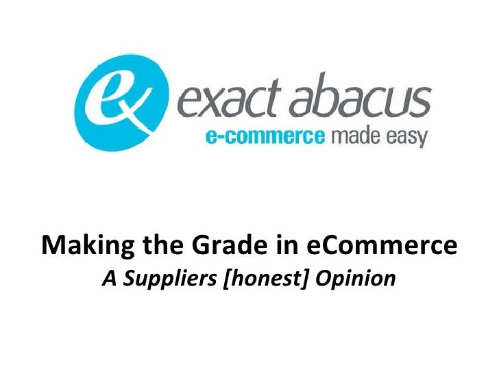 Making the Grade in eCommerce A Suppliers [honest] Opinion