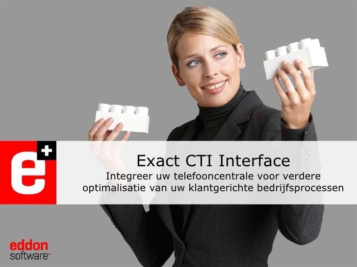 Exact CTI Interface