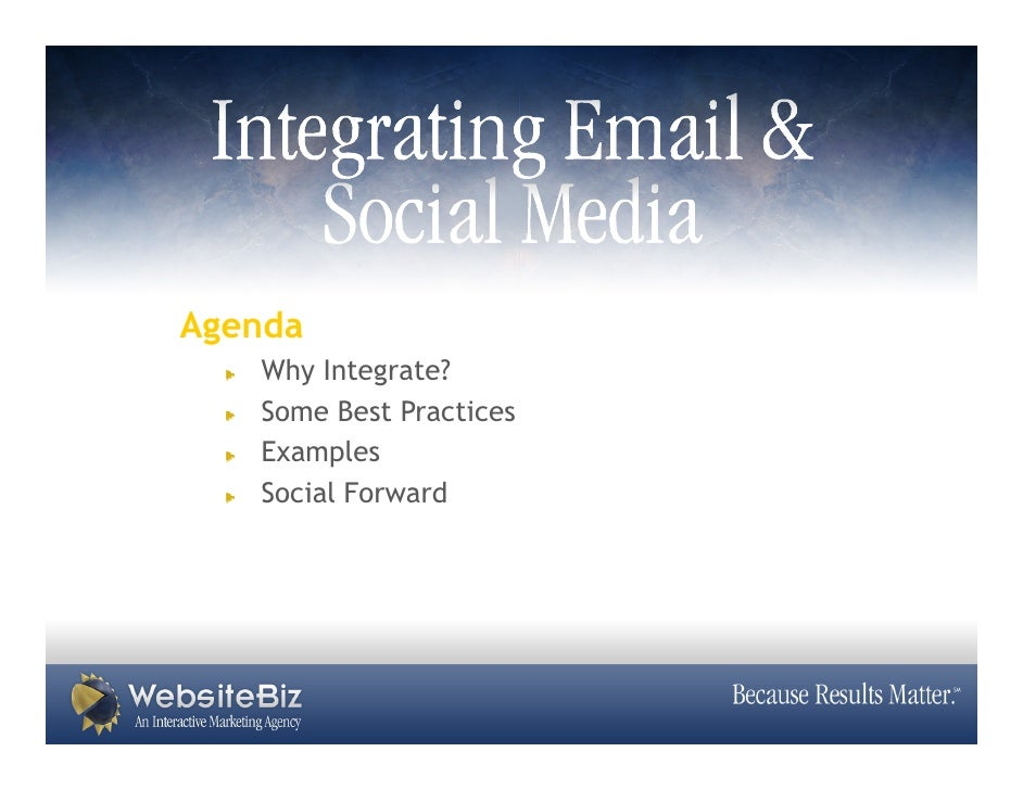 Agenda    Why Integrate?    Some Best Practices    Examples    Social Forward