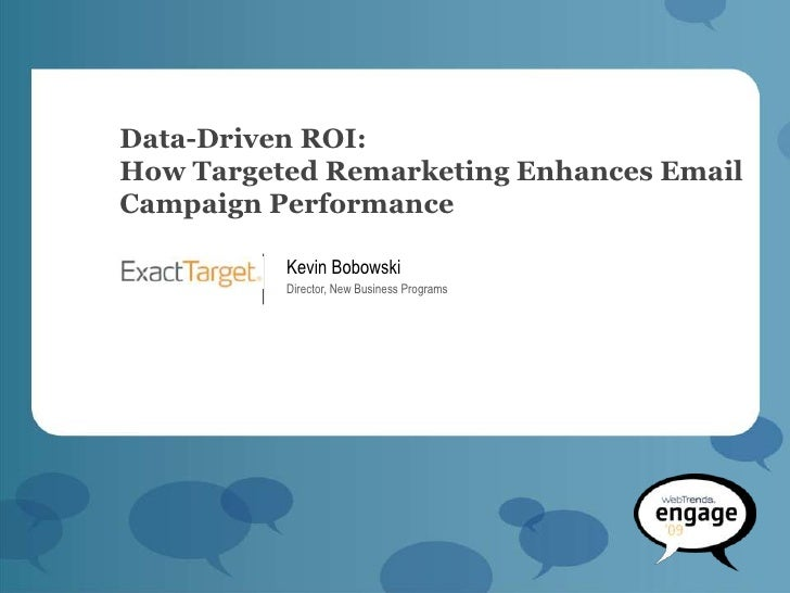 Data-Driven ROI: How Targeted Remarketing Enhances Email Campaign Performance            Kevin Bobowski           Director...