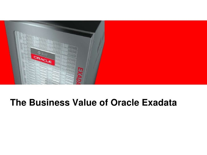 The Business Value of Oracle Exadata<br />