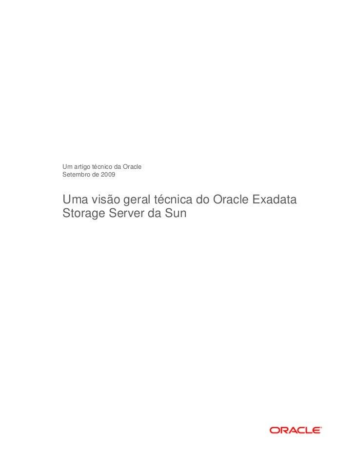 Um artigo técnico da OracleSetembro de 2009Uma visão geral técnica do Oracle ExadataStorage Server da Sun