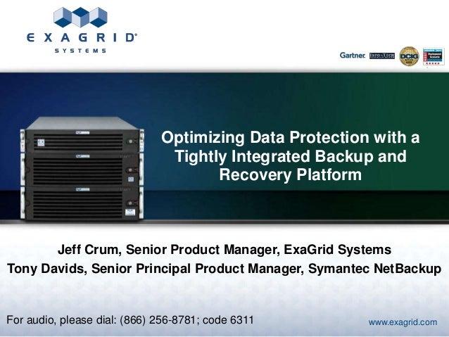 ExaGrid  and Symantec NetBackup: Optimizing Data Protection Webinar