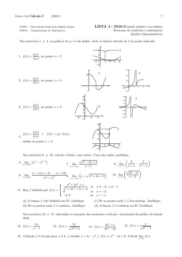 Lista 4 de C´alculo I 2010-2 7 UFES - Universidade Federal do Esp´ırito Santo DMAT - Departamento de Matem´atica LISTA 4 -...