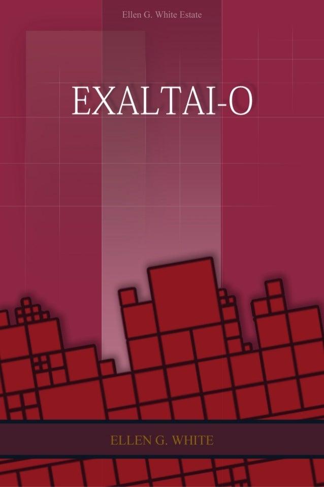 Exaltai-o (1992)    Ellen G. White          1988    Copyright © 2012Ellen G. White Estate, Inc.