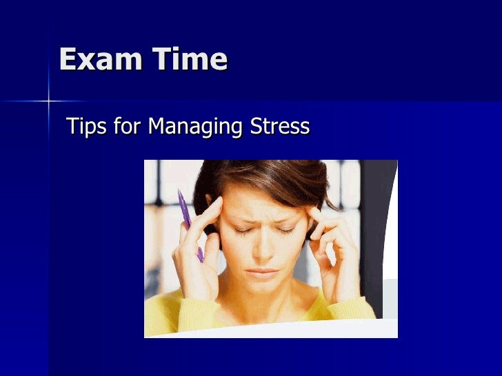 Exam Time Tips for Managing Stress