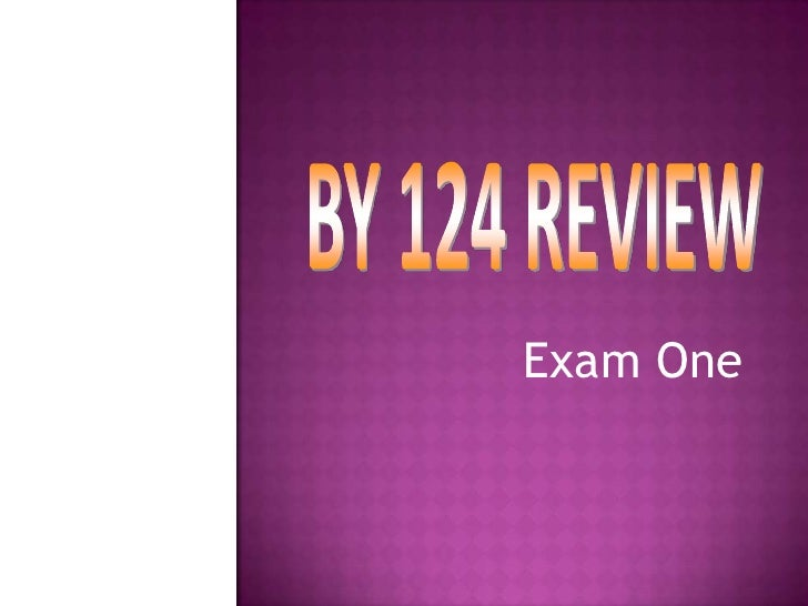 BY 124 REVIEW<br />Exam One<br />