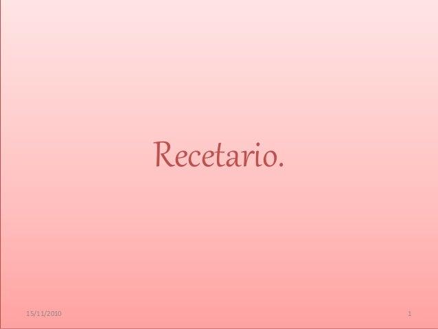 Recetario. 15/11/2010 1