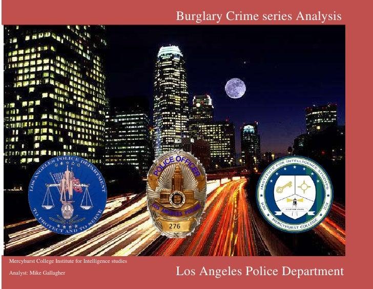 27630111703099435Mercyhurst College Institute for Intelligence studiesAnalyst: Mike Gallagher   Burglary Crime series Anal...