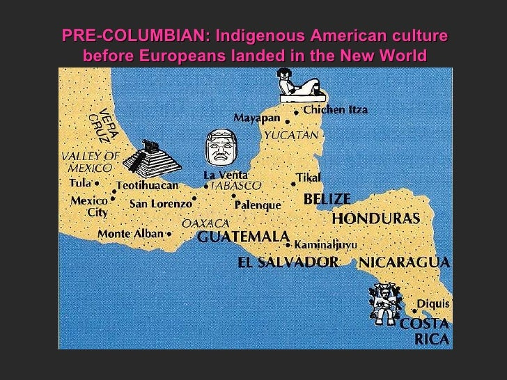 PRE-COLUMBIAN: Indigenous American culture before Europeans landed in the New World