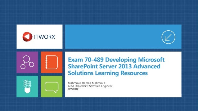 Exam 70-489 Developing Microsoft SharePoint Server 2013 Advanced Solutions Learning Resources